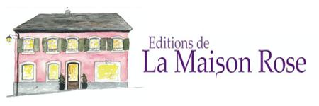 """Edition """"La Maison Rose"""""""